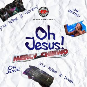 "DOWNLOAD Mp3: Mercy Chinwo ""OH JESUS"" [2019]"