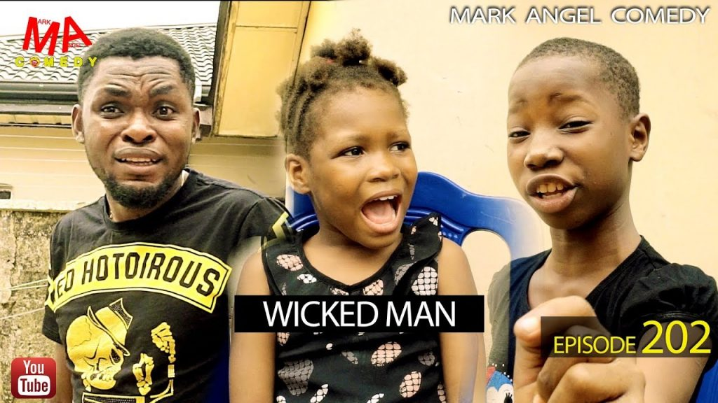 VIDEO: Mark Angel Comedy - WICKED MAN (Episode 202)