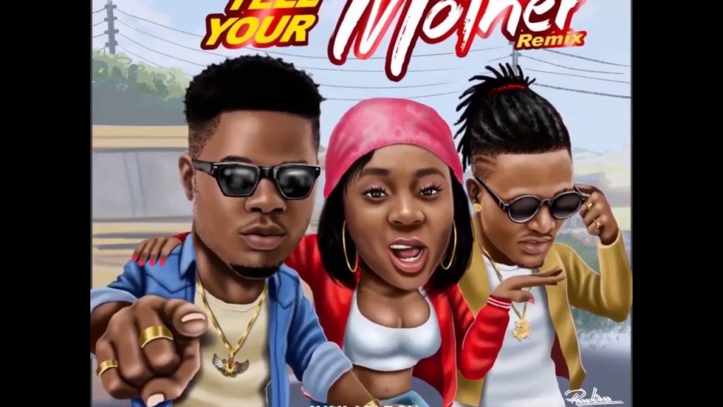 Loops Ft. Idowest & Mz Kiss – Tell Your Mother (Remix)