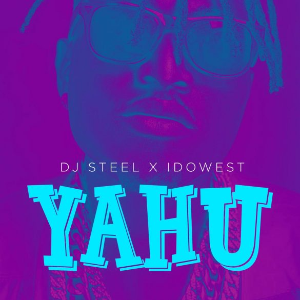 DJ Steel x Idowest - Yahu