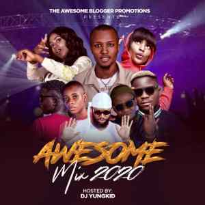 MIXTAPE: The Awesome Mix 2020 (Hosted By Dj Yungkid)