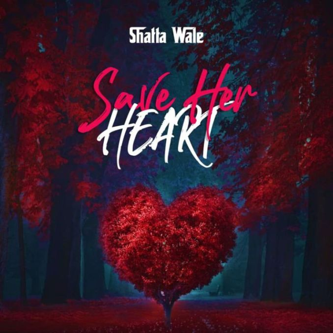 Shatta Wale – Save Your Heart