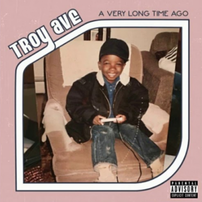 Troy Ave A Very Long Time Ago Mp3 Download