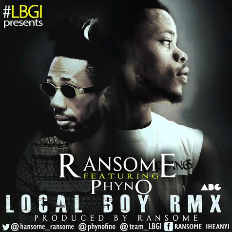 Ransome Ft Phyno - Local Boy (Remix)