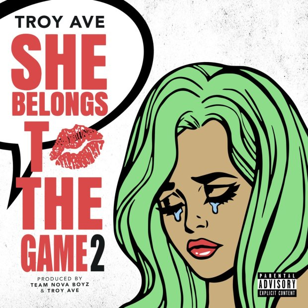 Troy Ave – She Belongs to the Game 2